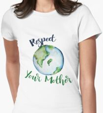 Respect your Mother Earth Day Women's Fitted T-Shirt