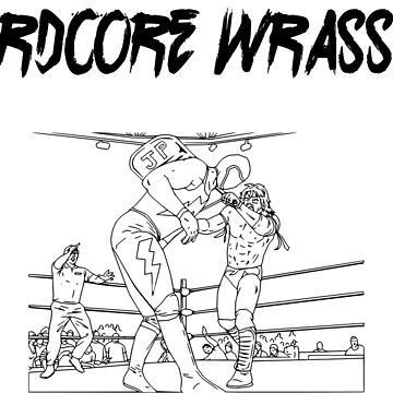 Hardcore Wrasslin! by dinoglitter