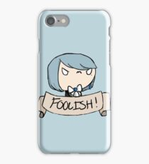 Foolish iPhone Case/Skin