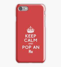 Keep Calm And Pop An Rx! iPhone Case/Skin