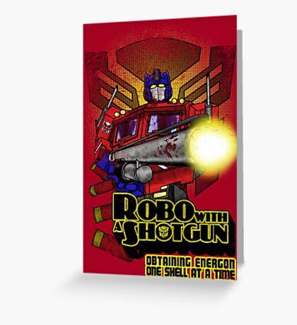 Robo With A Shotgun Greeting Card