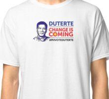 Duterte - Change Is Coming  Classic T-Shirt