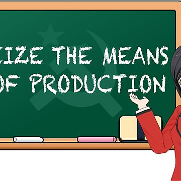 Seize the means of production- with moe powers! by dinoglitter