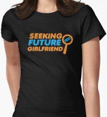 SEEKING FUTURE GIRLFRIEND T-Shirt