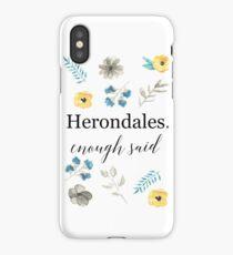 Herondales. Enough Said iPhone Case/Skin