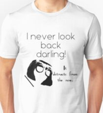 I Never Look Back Darling T-Shirt