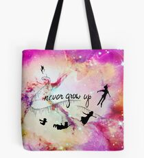 Never Grow Up  Tote Bag