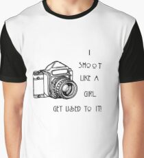 I SHOOT LIKE A GIRL...... Graphic T-Shirt