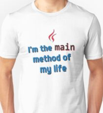 I'm the main method of my life Unisex T-Shirt