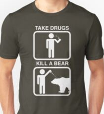 Take Drugs. Kill a Bear. Unisex T-Shirt