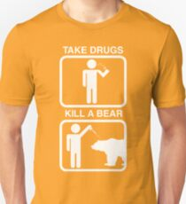 Take Drugs. Kill a Bear. Unisex T-Shirt