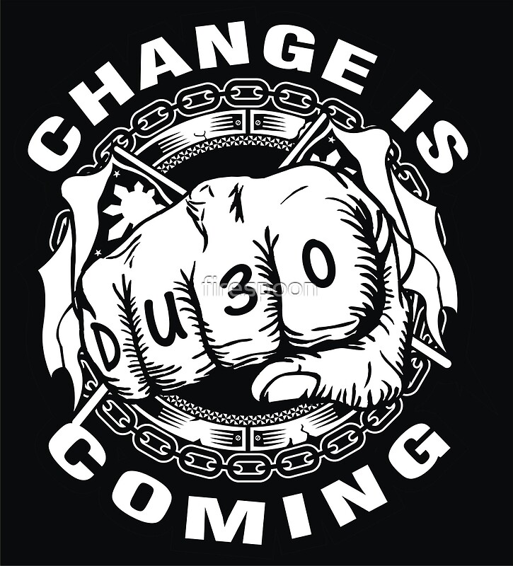 Quot Duterte Change Is Coming Quot By Firespoon Redbubble