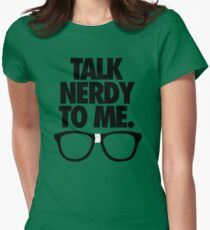 TALK NERDY TO ME. Women's Fitted T-Shirt