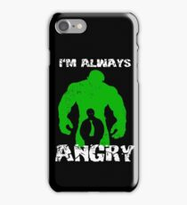 I'm Always Angry! iPhone Case/Skin