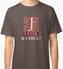 JSTOR and Chill? Classic T-Shirt