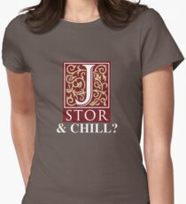 JSTOR and Chill? Women's Fitted T-Shirt