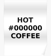 Hot Black Coffee 2 Poster