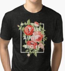 Y'all Ain't Right - Floral Typography Tri-blend T-Shirt