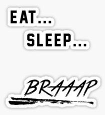 Eat... Sleep... BRAAAP Sticker