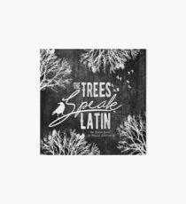 The Trees Speak Latin Art Board