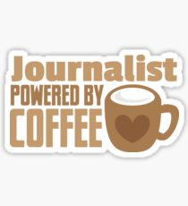 Journalist powered by coffee Sticker