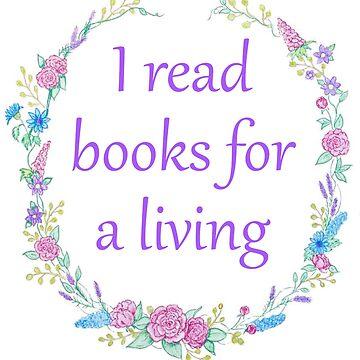 I Read Books for a Living by carololiiveira