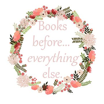 Books before... everything else. by carololiiveira