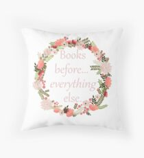 Books before... everything else. Throw Pillow