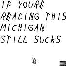 Michigan SUUUUCKs by itsabbeyhere