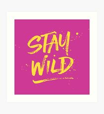 Stay Wild - Pink & Yellow Art Print