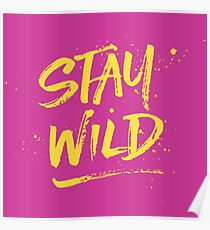 Stay Wild - Pink & Yellow Poster