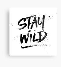 Stay Wild - Black Metal Print
