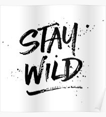 Stay Wild - Black Poster