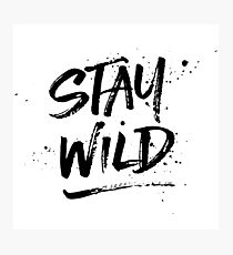 Stay Wild - Black Photographic Print