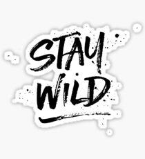 Stay Wild - Black Sticker