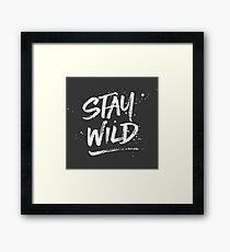 Stay Wild - White Framed Print