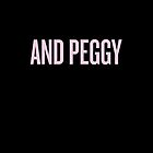 and peggy! by fahimahsarebel