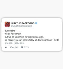 Lil B Tweet - butt cheeks Sticker