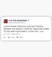 Lil B Tweet - taxes Sticker