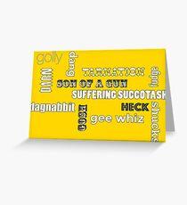 minced oaths Greeting Card