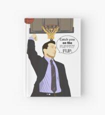 Catch you on the flippity flip Hardcover Journal