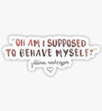 Behave Yourself - Gillian Anderson Sticker