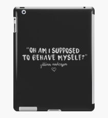 Behave Yourself - Gillian Anderson iPad Case/Skin