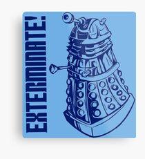 EXTERMINATE! (With Caption) Metal Print