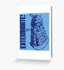 EXTERMINATE! (With Caption) Greeting Card