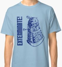 EXTERMINATE! (With Caption) Classic T-Shirt