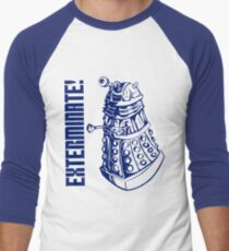 EXTERMINATE! (With Caption) Men's Baseball ¾ T-Shirt