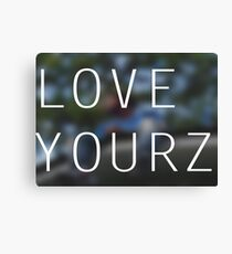 LOVE YOURZ Canvas Print