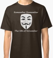 Guy Fawkes - Remember Remember Classic T-Shirt