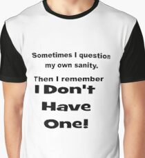 I Question My Sanity Graphic T-Shirt